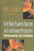 East Asian Business Systems in Evolutionary Perspective Entrepreneurship and Coordination