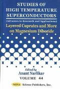 Layered Cuprates and More on Magnesium Diboride Studies of High Temperature Superconductors