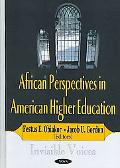 African Perspectives in American Higher Education Invisible Voices