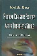 Federal Disaster Policies After Terrorists Strike Issues and Options