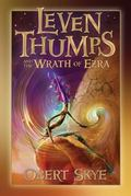Leven Thumps and the Wrath of Ezra (Leven Thumps Series #4)