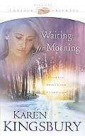Waiting for Morning Book 1 in the Forever Faithful Series
