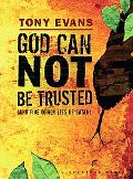 God Can Not Be Trusted