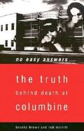 No Easy Answers The Truth Behind Death at Columbine