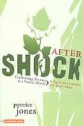 Aftershock Confronting Trauma in a Violent World  a Guide for Activists and Their Allies