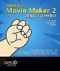 Windows Movie Maker 2 Zero to Hero Zero to Hero