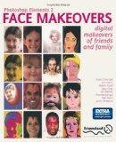Photoshop Elements 2 Face Makeovers: Digital Makeovers for Your Friends and Family