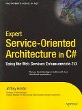 Expert Service-Oriented Architecture in C# Using the Web Services Enhancements 2.0