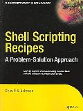 Shell Scripting Recipes A Problem-Solution Approach