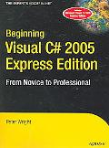 Beginning Visual C# 2005 Express Edition From Novice to Professional