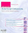 Advanced Actionscript Components Mastering the Flash Component Architecture