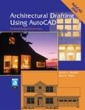 Architectural Drafting Using Autocad Drafting/Design/Presentation