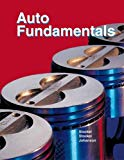 Auto Fundamentals How and Why of the Design, Construction, and Operation o