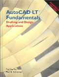 Autocad Lt 2005/2006 Fundamentals Drafting And Design Applications