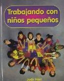 Trabajando con Ninos Pequenos (textbook) (Spanish Edition)