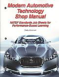 Modern Automotive Technology Shop Manual: NATEF Standards Job Sheets for Performance-Based L...
