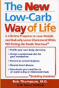 New Low Carb Way of Life A Lifetime Program to Lose Weight and Radically Lower Cholesterol W...