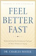 Feel Better Fast Overcoming the Emotional Fallout of Your Illness or Injury