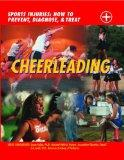 Cheerleading: Sports Injuries: How to Prevent, Diagnose, and Treat