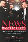 News Incorporated Corporate Media Ownership And Its Threat To Democracy