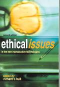 Ethical Issues In The New Reproductive Technologies