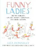 Funny Ladies The New Yorker's Greatest Women Cartoonists And Their Cartoons