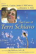 Case of Terri Schiavo Ethics at the End of Life