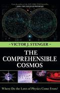 Comprehensible Cosmos Where Do the Laws of Physics Come From?