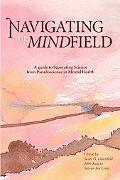 Navigating the Mindfield A User's Guide to Distinguishing Science from Pseudoscience in Ment...