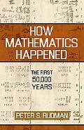How Mathematics Happened The First 50,000 Years