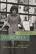 Ad Women: How They Impact What We Need, Want and Buy