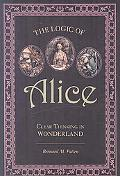 Logic of Alice: Clear Thinking in Wonderland