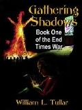 End Times War Book One Gathering Shadows