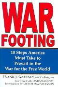 War Footing 10 Steps America Must Take to Prevail in the War for the Free World