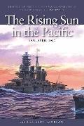 The Rising Sun in the Pacific, 1931 - April 1942 (History of United States Naval Operations ...