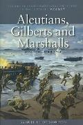 Aleutians, Gilberts and Marshalls, June 1942-april 1944 (History of Us Naval Operations in W...