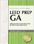 LEED Prep GA: What You Really Need to Know to Pass the LEED Green Associate Exam