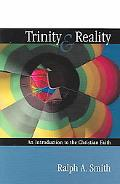 Trinity and Reality An Introduction to the Christian Worldview