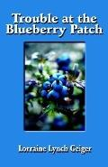 Trouble at the Blueberry Patch
