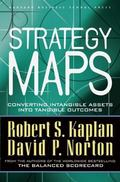 Strategy Maps Converting Intangible Assets into Tangible Outcomes
