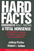 Hard Facts, Dangerous Half-Truths, and Total Nonsense Profiting from Evidence-based Management