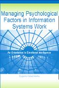 Managing Psychological Factors in Information Systems Work An Orientation to Emotional Intel...