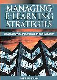 Managing E-Learning Design, Delivery, Implementation And Evaluation