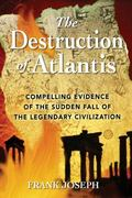 Destruction of Atlantis Compelling Evidence of the Sudden Fall of the Legendary Civilization