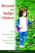 Beyond the Indigo Children The New Children And the Coming of the Fifth World