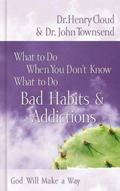 What To Do When You Don't Know What to Do Bad Habits & Addictions  God will make a way