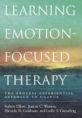 Learning Emotion-Focused Therapy The Process-Experiential Approach to Change
