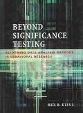 Beyond Significance Testing Reforming Data Analysis Methods in Behavioral Research