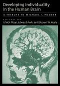 Developing Individuality in the Human Brain A Tribute to Michael I. Posner