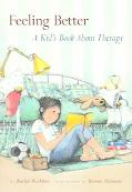 Feeling Better A Kid's Book About Therapy